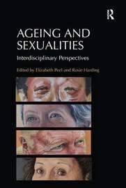 Ageing and Sexualities by Elizabeth Peel
