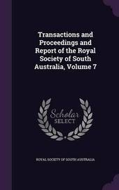 Transactions and Proceedings and Report of the Royal Society of South Australia, Volume 7 image