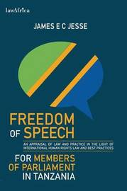 Freedom of Speech for Members of Parliament in Tanzania by James E C Jesse