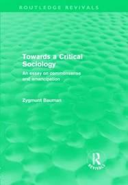 Towards a Critical Sociology by Zygmunt Bauman image