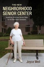 The New Neighborhood Senior Center by Joyce Weil