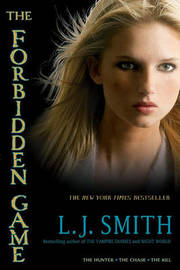 Forbidden Game 3 in 1 Volume: The Hunter; The Chase; The Kill (US Ed.) by L.J. Smith