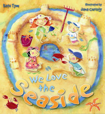 We Love the Seaside by Kate Tym