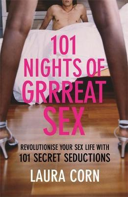 101 Nights of Grrreat Sex: Revolutionise Your Sex Life with 101 Secrets by Laura Corn image