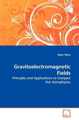 Gravitoelectromagnetic Fields by Babur Mirza image