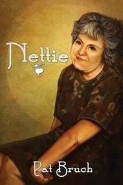 Nettie by Pat Bruch