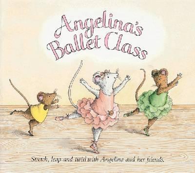 Angelina's Ballet Class by Katharine Holabird