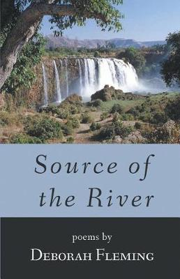 Source of the River by Deborah Fleming