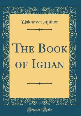 The Book of Ighan (Classic Reprint) by Unknown Author