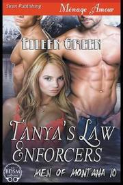 Tanya's Law Enforcers [men of Montana 10] (Siren Publishing Menage Amour) by Eileen Green