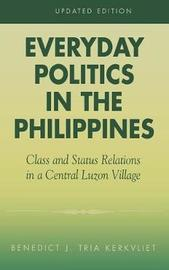 Everyday Politics in the Philippines by Benedict J. Tria Kerkvliet