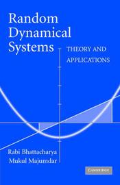 Random Dynamical Systems by Rabi Bhattacharya
