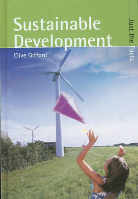 Just the Facts: Sustainable Development by Clive Gifford image
