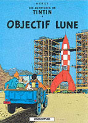 Objectif Lune (The Adventures of Tintin #16 - French) by Herge