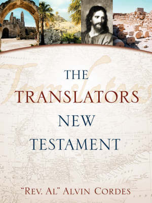 "Translators New Testament-OE by ""Rev. Al"" Alvin Cordes"