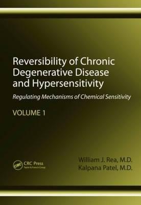 Reversibility of Chronic Degenerative Disease and Hypersensitivity, Volume 1 by William J. Rea