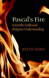 Pascal's Fire by Keith Ward