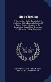 The Federalist by Henry Cabot Lodge