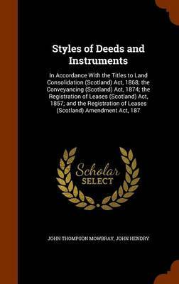 Styles of Deeds and Instruments by John Thompson Mowbray