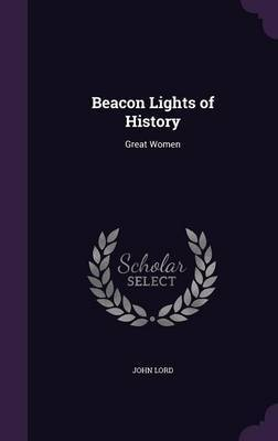 Beacon Lights of History by John Lord image