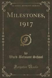 Milestones, 1917 (Classic Reprint) by Ward-Belmont School