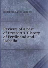 Reviews of a Part of Prescott's 'History of Ferdinand and Isabella by Elizabeth Elkins Sanders