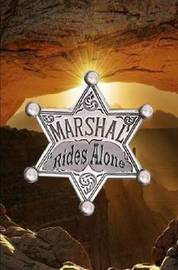 Marshal Rides Alone by Gary Skinner