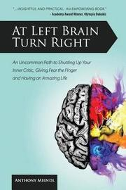 At Left Brain Turn Right by Anthony Meindl
