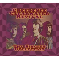 Creedence Clearwater Revival - The Singles Collection by Creedence Clearwater Revival