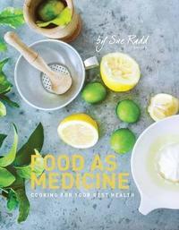 Food as Medicine by Sue Radd