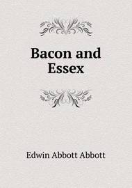Bacon and Essex by Edwin Abbott