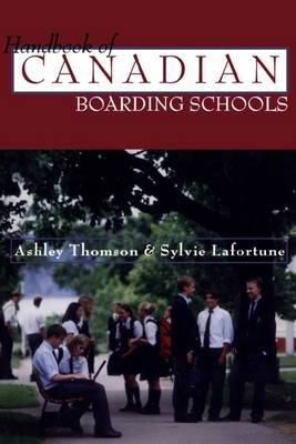 The Handbook of Canadian Boarding Schools by Ashley Thomson