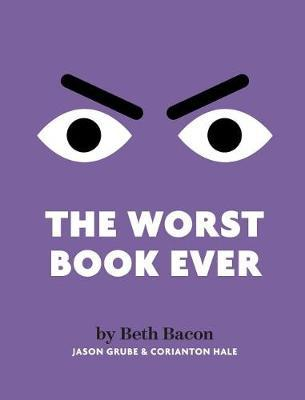 The Worst Book Ever by Beth Bacon