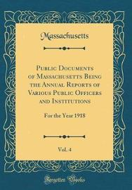 Public Documents of Massachusetts Being the Annual Reports of Various Public Officers and Institutions, Vol. 4 by Massachusetts Massachusetts image
