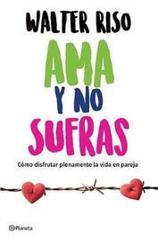 AMA y No Sufras by Walter Riso image