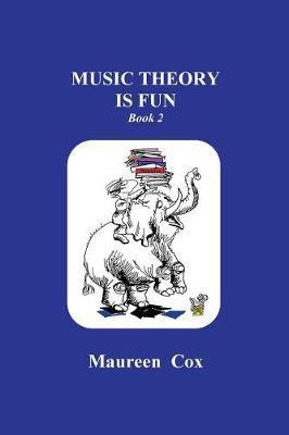 Music Theory Is Fun by Maureen C Cox