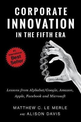Corporate Innovation in the Fifth Era by Matthew C Le Merle