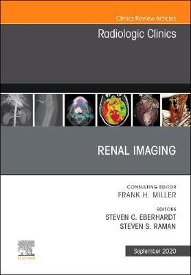 Renal Imaging, An Issue of Radiologic Clinics of North America
