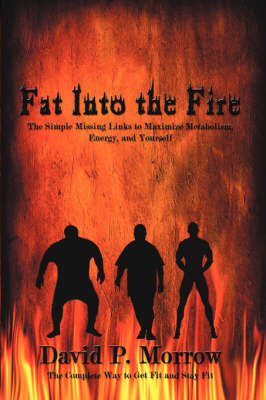 Fat Into the Fire by David P. Morrow image