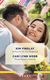 A Fourth of July Proposal/Three Makes a Family by Kim Findlay