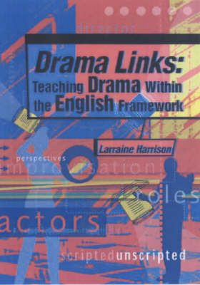Drama Links: Teaching Drama within the English Framework by Larraine S. Harrison image