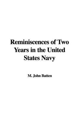 Reminiscences of Two Years in the United States Navy by M. John Batten image