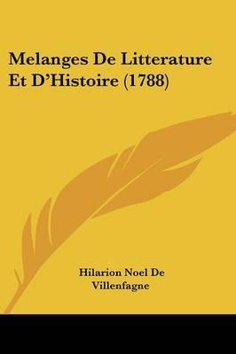 Melanges De Litterature Et D'Histoire (1788) by Hilarion Noel De Villenfagne image