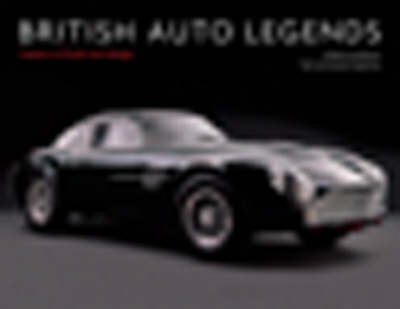 British Auto Legends: Classics of Style and Design by Michel Zumbrunn
