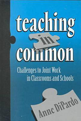 Teaching in Common by Anne DiPardo