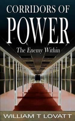 Corridors of Power by Willliam T Lovatt
