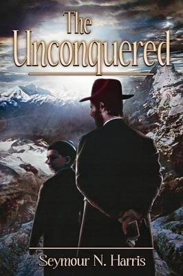 The Unconquered by Seymour N. Harris