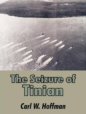 The Seizure of Tinian by Carl W Hoffman image