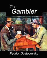 The Gambler by Dostoyevsky Fyodor Dostoyevsky image