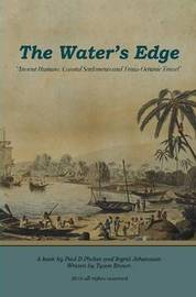The Water's Edge - 'Ancient Humans, Coastal Settlements and Trans-Oceanic Travel' by Tyson Brown